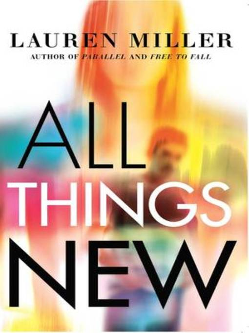 Title details for All Things New by Lauren Miller - Wait list