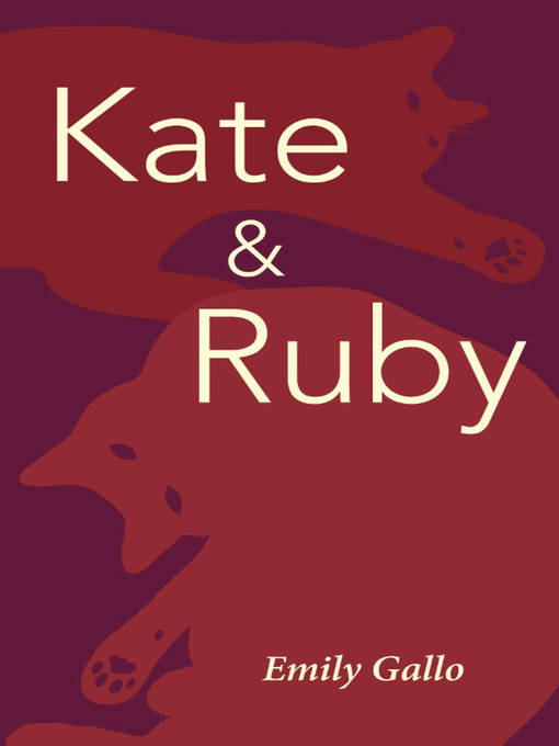 Title details for Kate & Ruby by Emily Gallo - Available