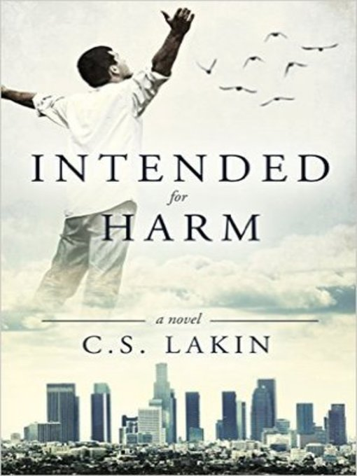 Title details for Intended for Harm by C. S. Lakin - Available