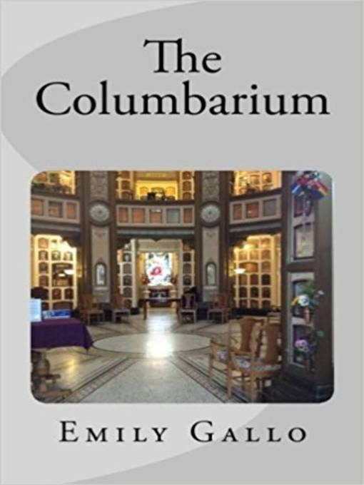 Title details for The Columbarium by Emily Gallo - Available