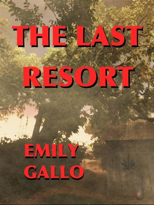 Title details for The Last Resort by Emily Gallo - Available