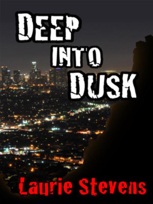 Deep into Dusk A Gabriel McRay Novel