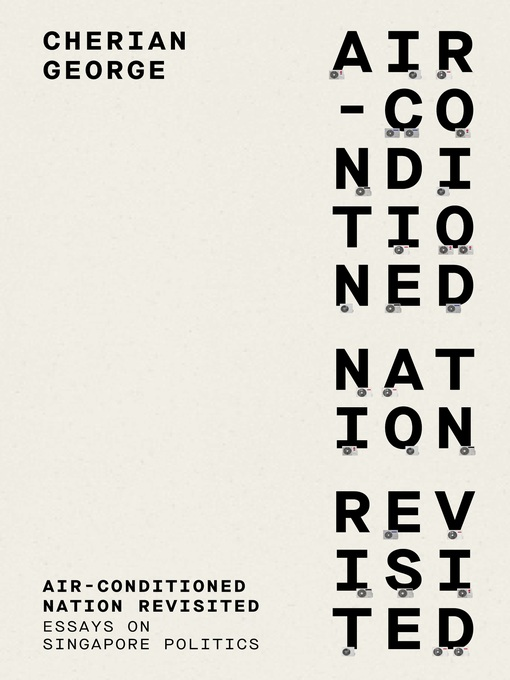 Title details for Air-Conditioned Nation Revisited by Cherian George - Available