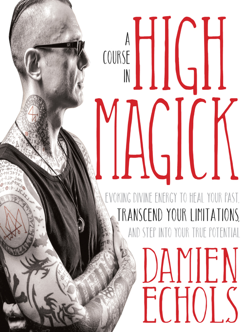 Title details for A Course in High Magick by Damien Echols - Wait list