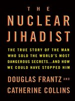 Click here to view eBook details for The Nuclear Jihadist by Douglas Frantz