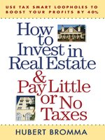 How to Invest in Real Estate & Pay Little or No Taxes