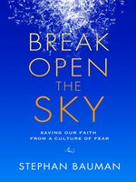 Break Open the Sky