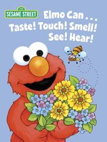 Elmo Can...Taste! Touch! Smell! See! Hear!
