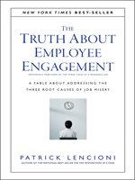 Click here to view eBook details for The Truth About Employee Engagement by Patrick M. Lencioni