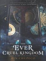 Cover of The Ever Cruel Kingdom