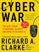 Click here to view eBook details for Cyber War by Richard A. Clarke