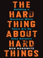 Click here to view eBook details for The Hard Thing About Hard Things by Ben Horowitz