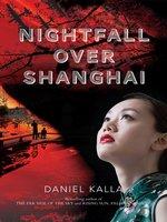 Cover of Nightfall Over Shanghai