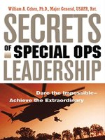 Click here to view eBook details for Secrets of Special Ops Leadership by William A. Cohen
