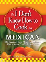 The I Don't Know How to Cook Book Mexican