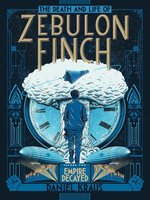 The Death and Life of Zebulon Finch, Volume 2