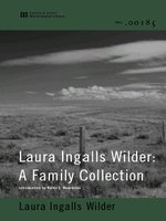 Laura Ingalls Wilder: A Family Collection (World Digital Library Edition)