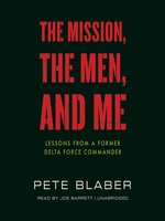 Click here to view Audiobook details for The Mission, the Men, and Me by Pete Blaber