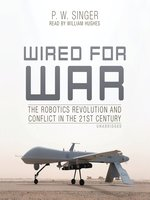 Click here to view Audiobook details for Wired for War by P. W. Singer