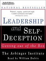 Click here to view Audiobook details for Leadership and Self-Deception by The Arbinger Institute