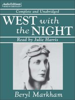 Click here to view Audiobook details for West with the Night by Beryl Markham