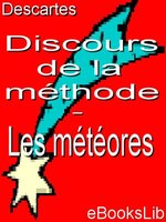 Click here to view eBook details for Discours de la méthode by René Descartes