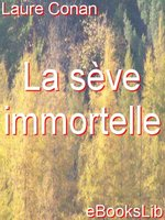 Click here to view eBook details for La Sève immortelle by Laure Conan