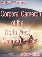 Corporal Cameron of the North West Mounted Police