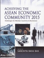 Click here to view eBook details for Achieving the ASEAN economic community 2015 by Sanchita Basu Das