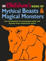 Children's Book of Mythical Beasts & Magical Monsters