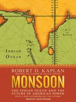 Click here to view Audiobook details for Monsoon by Robert D. Kaplan
