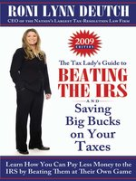 The Tax Lady's Guide to Beating the IRS and Saving Big Bucks on Your Taxes