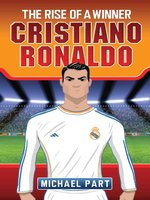 Cristiano Ronaldo--The Rise of a Winner