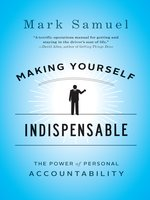 Click here to view eBook details for Making Yourself Indispensable by Mark Samuel