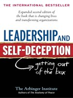 Click here to view eBook details for Leadership and Self-Deception by The Arbinger Institute