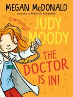 Judy Moody, M.D.: The Doctor Is In!