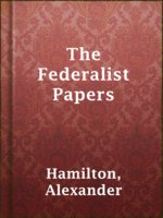 Click here to view eBook details for The Federalist Papers by Alexander Hamilton