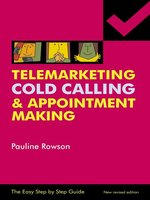 Easy Step by Step Guide To Telemarketing, Cold Calling & Appointment Making