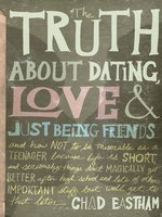 The Truth About Dating, Love, and Just Being Friends