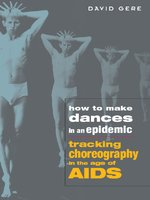 Click here to view eBook details for How to Make Dances in an Epidemic by David Gere