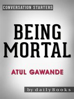 Being Mortal--by Atul Gawande
