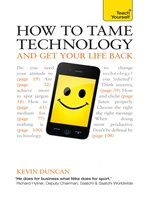 How to Tame Technology and Get Your Life Back