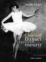 Click here to view eBook details for Chiriaeff--Danser pour ne pas mourir by Nicolle Forget