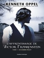 Click here to view eBook details for L'Apprentissage de Victor Frankenstein, Tome 1 – Un sombre projet by Kenneth Oppel