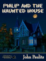 Philip and the Haunted House