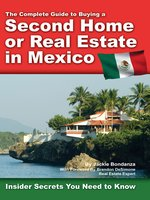 The Complete Guide to Buying a Second Home or Real Estate in Mexico