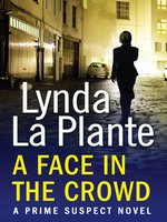 A Face In The Crowd (Prime Suspect, Book 2)