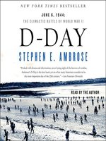 Click here to view Audiobook details for D-Day by Stephen E. Ambrose