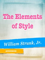 Click here to view Audiobook details for The Elements of Style by William Strunk, Jr.