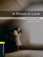A Ghost in Love and Other Plays
